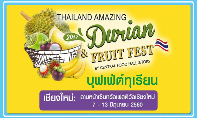 THAILAND AMAZING DURIAN & FRUIT FEST 2017