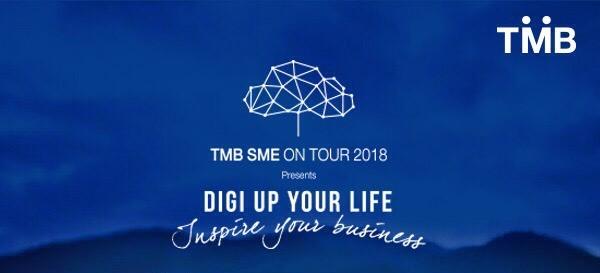 """TMB SME on Tour 2018: Digi up your life, inspire your business"""