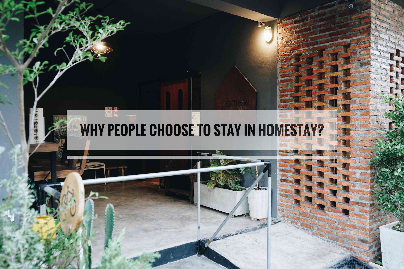 ทำไมนักเดินทางรุ่นใหม่ถึงนิยมพัก Homestay มากกว่าการพักโรงแรมแบบเดิม